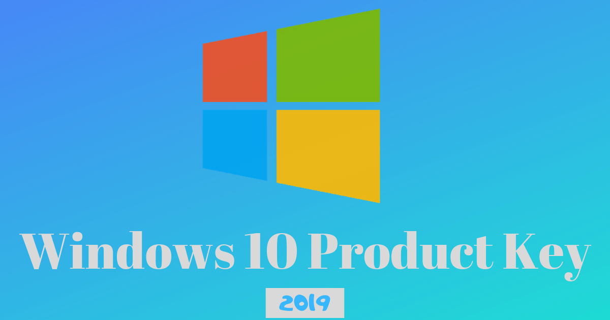 Windows 10 Product Key Free For All Version [100% Working 2019]